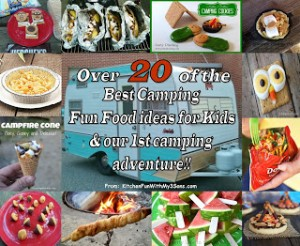 Our 1st Camping Adventure and Over 20 of the Best Camping Fun Food ideas for Kids!!