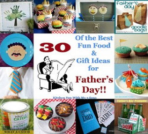 30 of the Best Fun Food & Gift Ideas for Father's Day!!