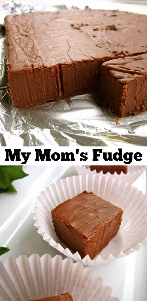 Mom's Fudge - The BEST Holiday Fudge Recipes!