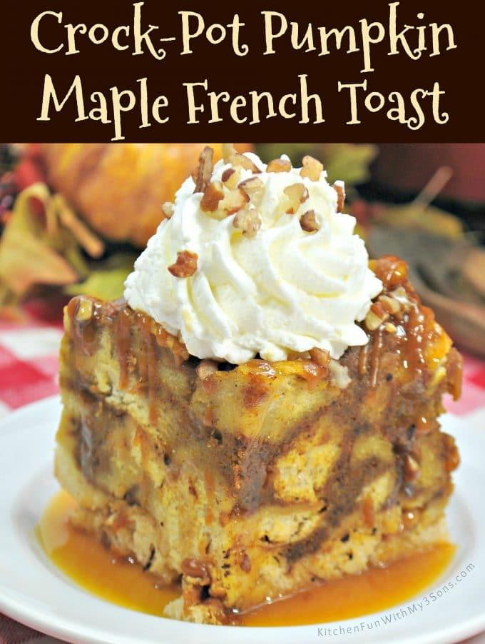 Crock-Pot Pumpkin Maple French Toast Casserole