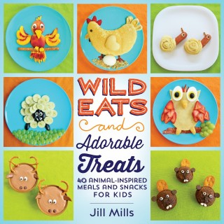 Wild Eats & Adorable Treats...fun food for Kids cookbook!