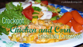 Crockpot Chicken & Corn Enchilada Casserole