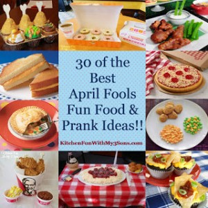 30 of the Best April Fools Fun Food & Prank Ideas!