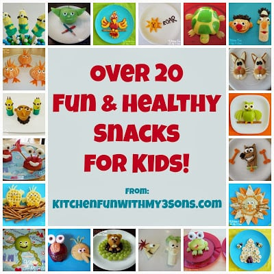 Over 20 of our Fun & Healthy Snacks for Kids!