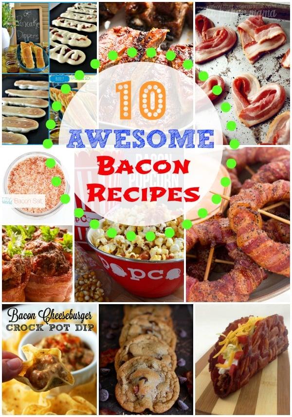 10 Awesome Bacon Recipes