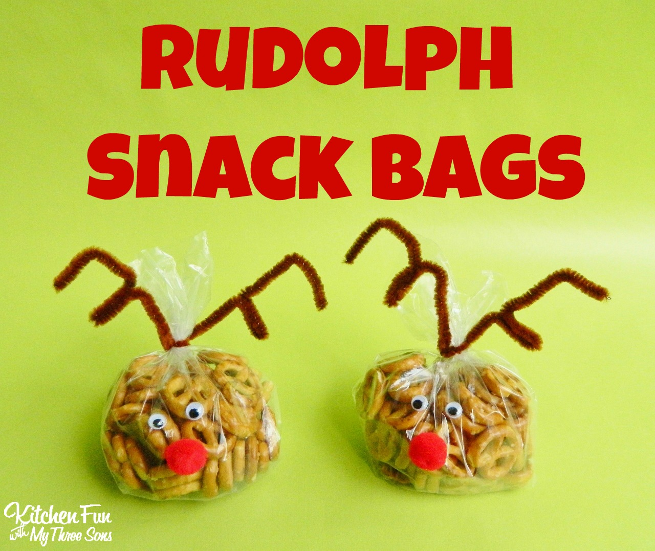 Rudolph the Red Nosed Reindeer Snack Bags - Kitchen Fun With My 3 Sons