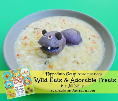 """""""Hippo""""tato Soup from the new book """"Wild Eats & Adorable Treats"""" up for Pre-Sale today on Amazon.com!"""