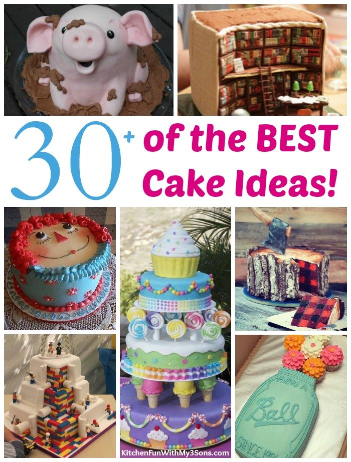 Over 30 Awesome Cake Ideas! - Kitchen Fun With My 3 Sons