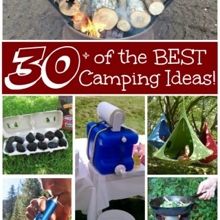 Over 30 of the BEST Camping Ideas, Hacks, Gear, Tips, & Tricks from KitchenFunWithMy3Sons.com