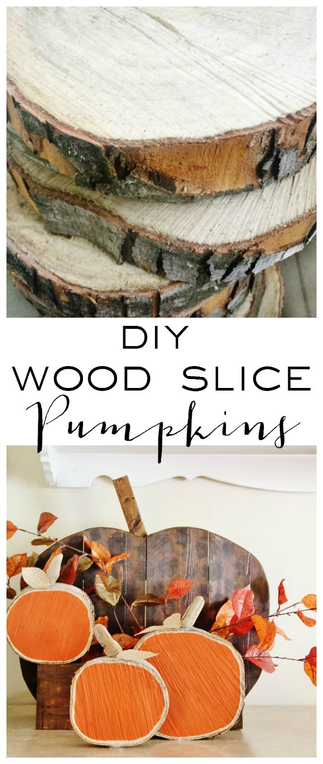 DIY Wood Slice Pumpkins...these are the BEST Fall Craft Ideas & DIY