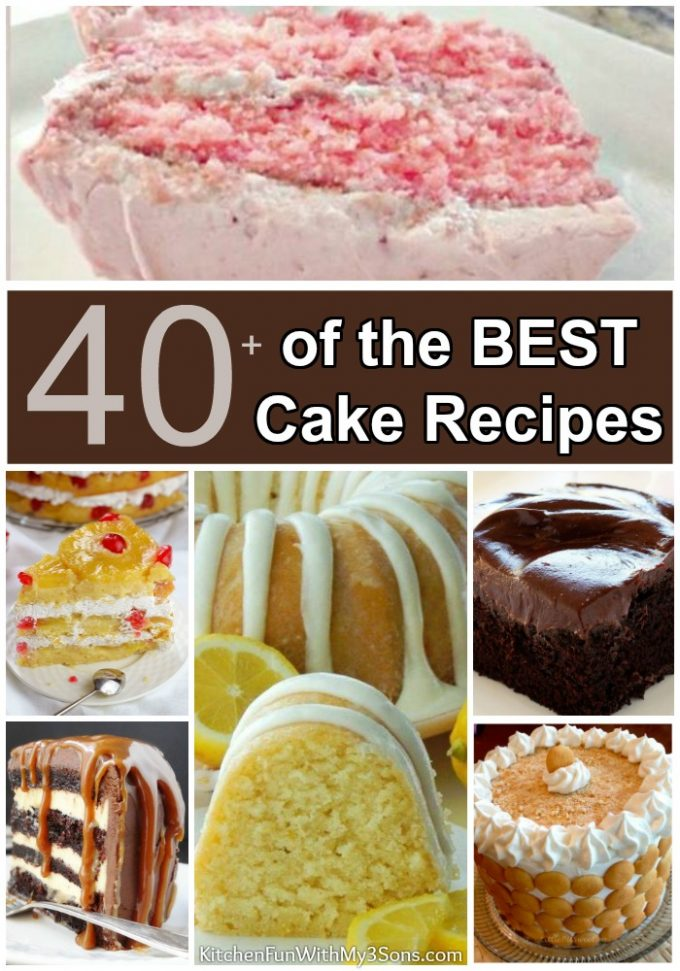 Over 40 of the BEST Cake Recipes