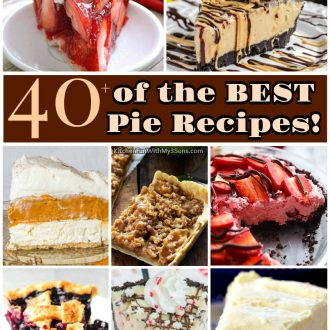 Over 40 of the BEST Pie Recipes