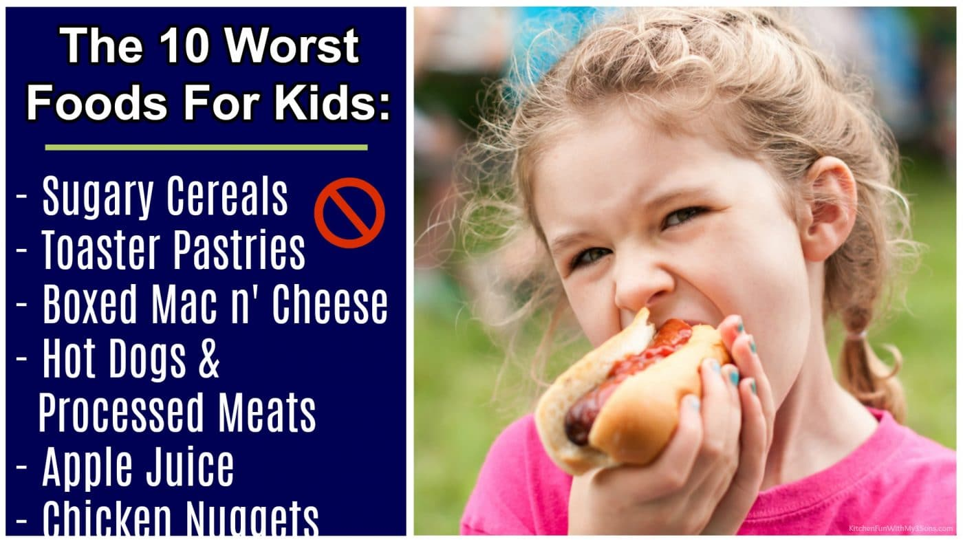 10 Really Unhealthy Foods for Kids They All Love - Kitchen Fun With