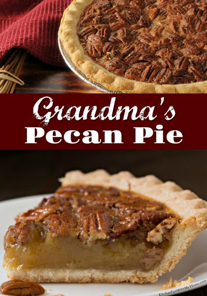 Grandma's Pecan Pie Recipe - Tried and True!