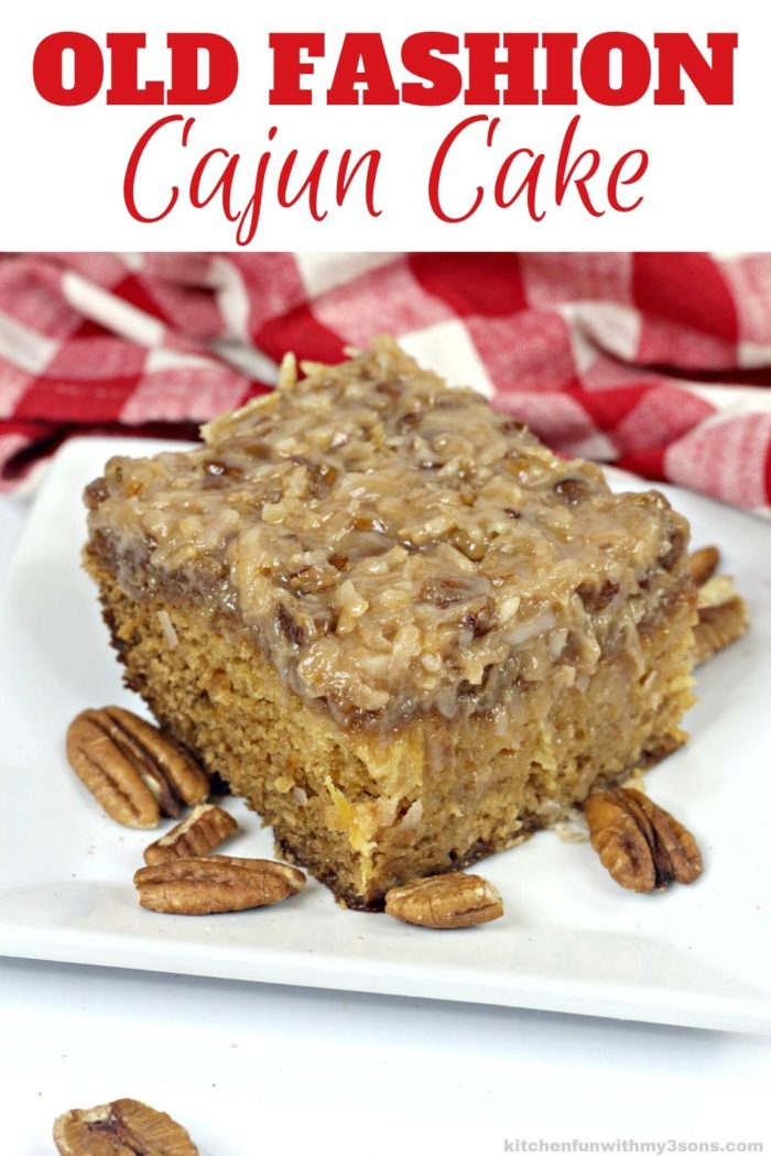 Old Fashion cajun cake for pinterest