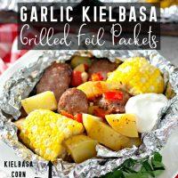 Kielbasa Grilled Foil Packets