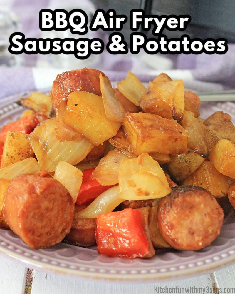 BBQ Air Fryer Sausage & Potatoes