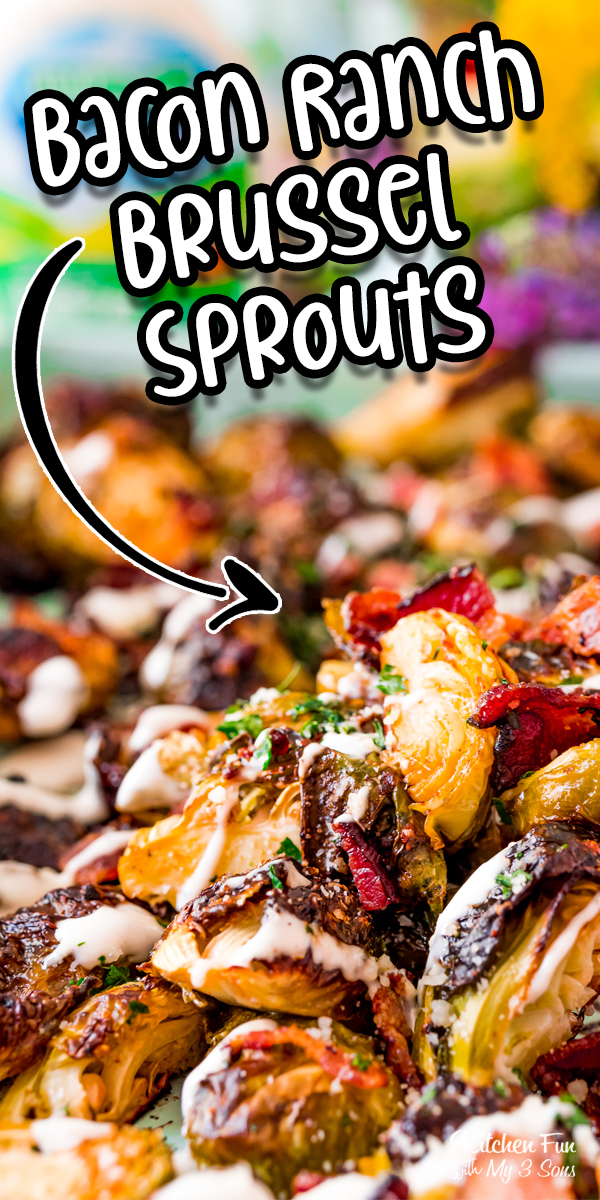 Brussel Sprouts with bacon and ranch