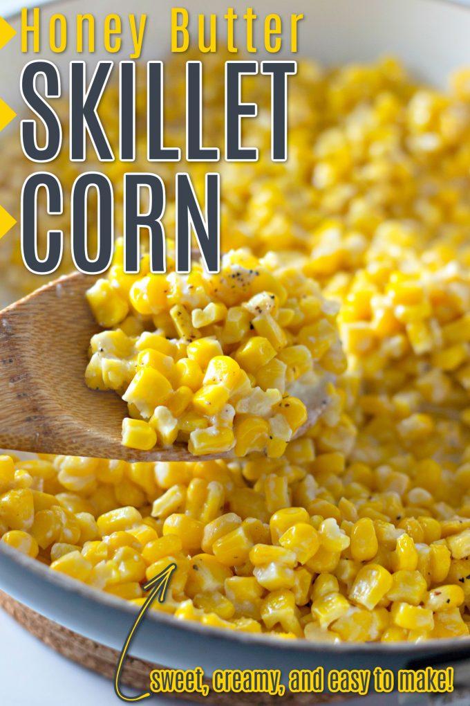 Honey Butter Skillet Corn on Pinterest