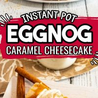 Instant Pot Caramel Eggnog Cheesecake