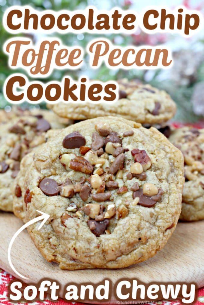 Chocolate Chip Toffee Pecan Cookies