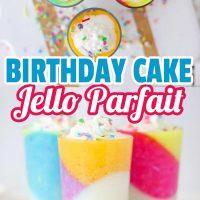 BIRTHDAY CAKE JELLO PARFAIT